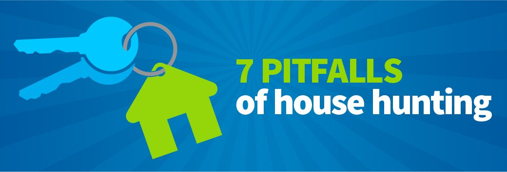 7 Pitfalls of House Hunting