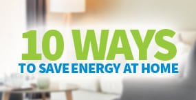 10 Ways to save energy at home