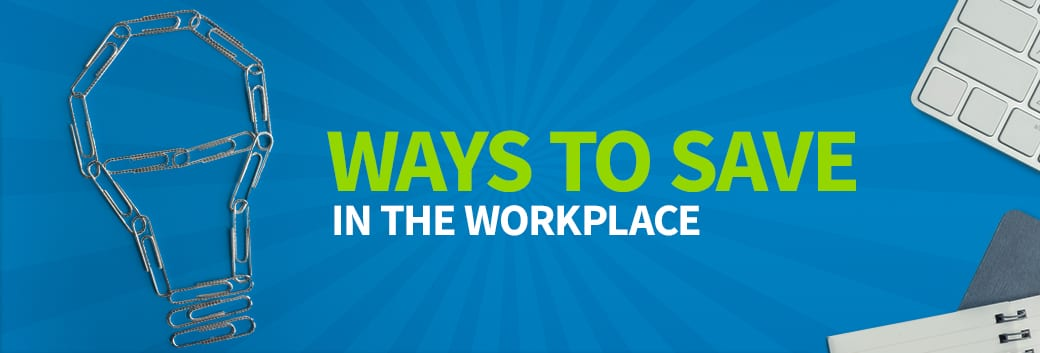Ways to Save in the Workplace