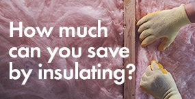 How much can you save by insulating?